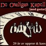 De Osaligas Kapell (med gastar): 20 år av uppror & kaos