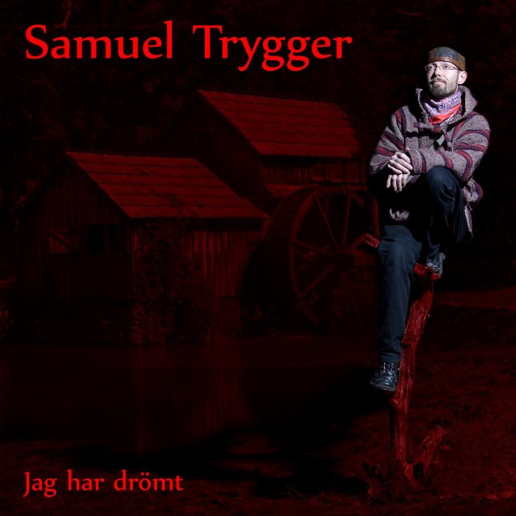 Samuel Trygger: Jag har drömt