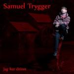 """Samuel Trygger: """"Jag har drömt"""""""